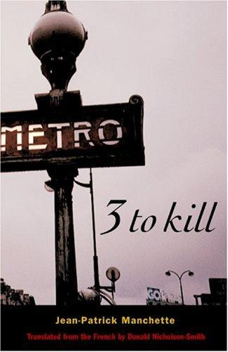 Noir Crime Fiction Three To Kill Jean-Patrick Manchette