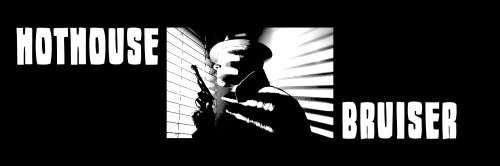 Hothouse Bruiser Noir Radio Drama